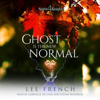 Ghost Is the New Normal - Lee French - audiobook