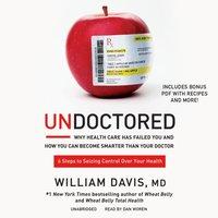 Undoctored - MD William Davis - audiobook