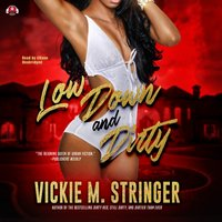 Low Down and Dirty - Vickie M. Stringer - audiobook