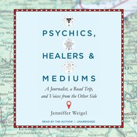 Psychics, Healers, and Mediums - Jenniffer Weigel - audiobook