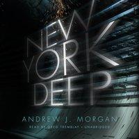 New York Deep - Andrew J. Morgan - audiobook