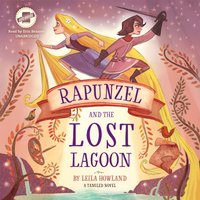 Rapunzel and the Lost Lagoon - Leila Howland - audiobook