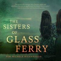 Sisters of Glass Ferry - Kim Michele Richardson - audiobook