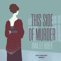 This Side of Murder - Anna Lee Huber - audiobook