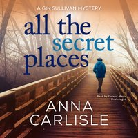 All the Secret Places - Anna Carlisle - audiobook