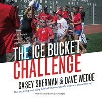 Ice Bucket Challenge - Casey Sherman - audiobook