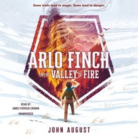 Arlo Finch in the Valley of Fire - John August - audiobook