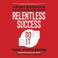 Relentless Success - Todd Stottlemyre - audiobook