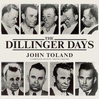 Dillinger Days - John Toland - audiobook