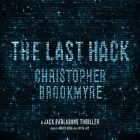Last Hack - Christopher Brookmyre - audiobook