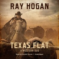 Texas Flat - Ray Hogan - audiobook