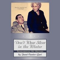 Don't Wear Silver in the Winter - Janet Cantor Gari - audiobook