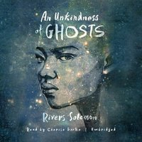 Unkindness of Ghosts - Rivers Solomon - audiobook