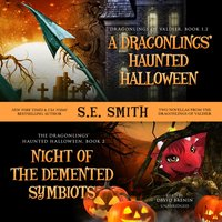 Dragonlings' Haunted Halloween and Night of the Demented Symbiots - S.E. Smith - audiobook