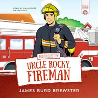 Adventures of Uncle Rocky, Fireman - James Burd Brewster - audiobook