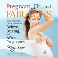 Pregnant, Fit, and Fabulous - Mary Bacon - audiobook