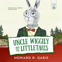 Uncle Wiggily and the Littletails - Howard Garis - audiobook