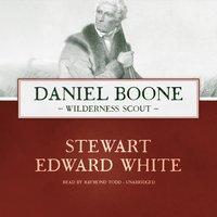 Daniel Boone - Stewart Edward White - audiobook