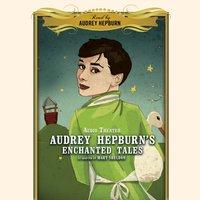 Audrey Hepburn's Enchanted Tales - Mary Sheldon - audiobook