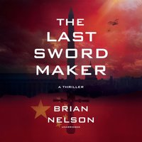 Last Sword Maker - Brian Nelson - audiobook