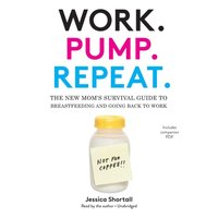 Work. Pump. Repeat. - Jessica Shortall - audiobook