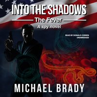 Into the Shadows: The Fever - Michael Brady - audiobook