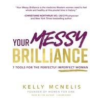 Your Messy Brilliance - Kelly McNelis - audiobook