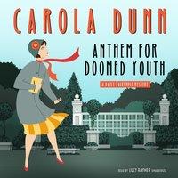 Anthem for Doomed Youth - Carola Dunn - audiobook
