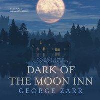 Dark of the Moon Inn - George Zarr - audiobook
