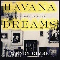Havana Dreams - Wendy Gimbel - audiobook