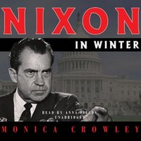 Nixon in Winter - Monica Crowley - audiobook