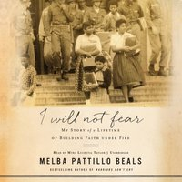 I Will Not Fear - Melba Pattillo Beals - audiobook