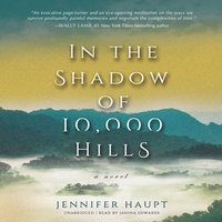 In the Shadow of 10,000 Hills - Jennifer Haupt - audiobook