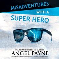Misadventures with a Super Hero - Angel Payne - audiobook