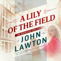 Lily of the Field - John Lawton - audiobook