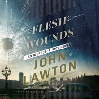 Flesh Wounds - John Lawton - audiobook
