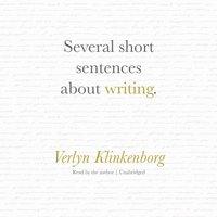 Several Short Sentences about Writing - Verlyn Klinkenborg - audiobook