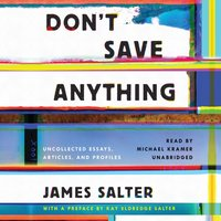 Don't Save Anything - James Salter - audiobook