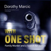 With One Shot - Dorothy Marcic - audiobook
