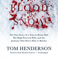Blood in the Snow - Tom Henderson - audiobook