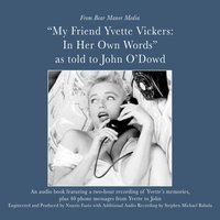 My Friend, Yvette Vickers: In Her Own Words, as told to John O'Dowd - Yvette Vickers - audiobook