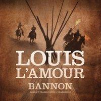 Bannon - Louis L'Amour - audiobook
