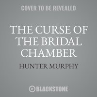 Curse of the Bridal Chamber - Hunter Murphy - audiobook