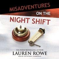 Misadventures on the Night Shift - Lauren Rowe - audiobook