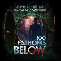 100 Fathoms Below - Steven L. Kent - audiobook
