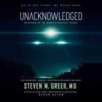 Unacknowledged - MD Steven M. Greer - audiobook