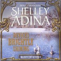 Devices Brightly Shining - Shelley Adina - audiobook