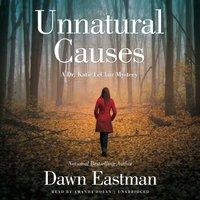 Unnatural Causes - Dawn Eastman - audiobook