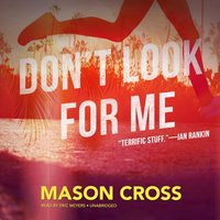 Don't Look for Me - Mason Cross - audiobook