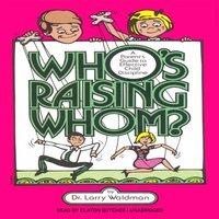 Who's Raising Whom? - PhD Larry F. Waldman - audiobook